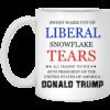 Sweet warm cup of Liberal Snowflake Tears mug