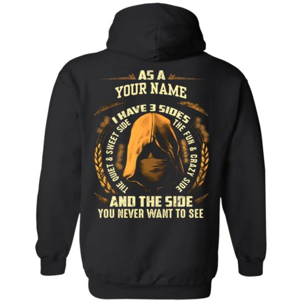 custom name I have three sides shirt