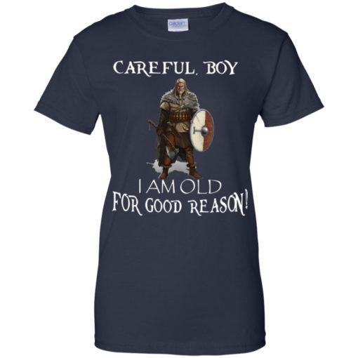 Careful Boy I am old for good reason