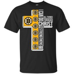 I can do all things through Christ who strengthens me Boston Bruins shirt