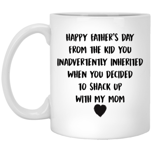 Happy fathers day from the kid you inadvertently inherited mug