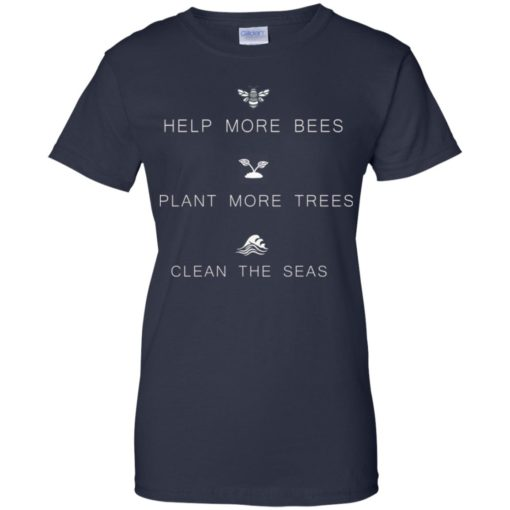 Help more Bees Plant more Trees Clean the seas
