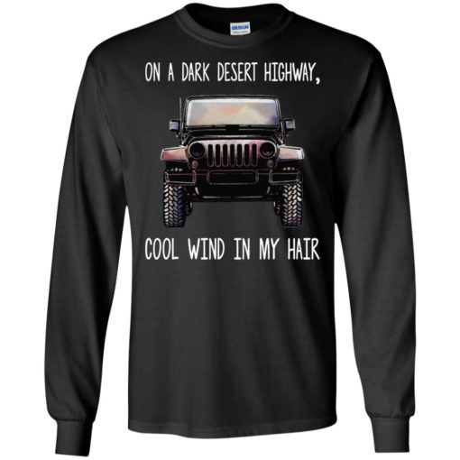 Jeep on a dark desert highway cool wind in my hair