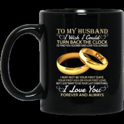 To my husband I wish I could turn back the clock mug