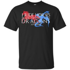 I ride horses because they don't make dragons anymore