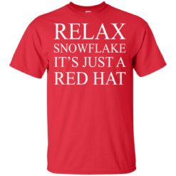 Relax snowflake it's just a red hat shirt