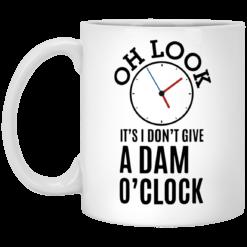 Oh look It's I don't give a damn o'clock mug