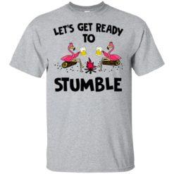 Let's Get Ready To Stumble Flamingo Shirt