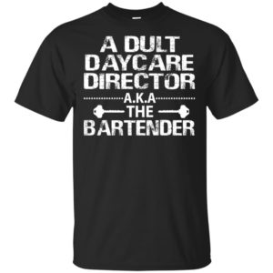 Adult daycare director A.K.A the bartender