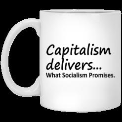 Capitalism Delivers What Socialism Promises mug