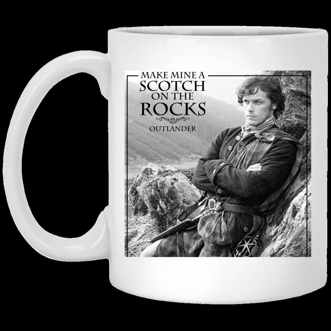Make Mine A Scotch On The Rocks Outlander Mug