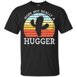 Nope not really a hugger shirt