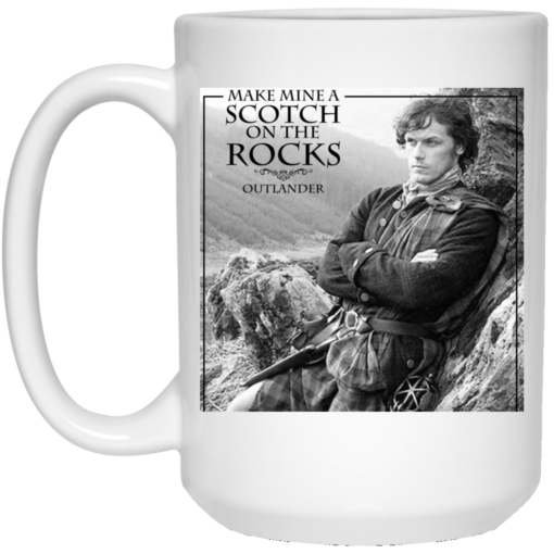 Make mine a Scotch on the rocks Outlander mug