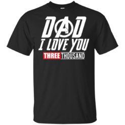 Dad I love you 3000 dark heather