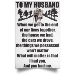 To My Husband When we get to the end of our lives together Poster
