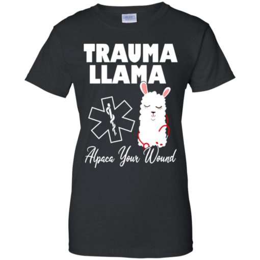 Trauma Llama Alpaca Your Wound shirt