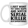 i just want to take naps and watch serial killer