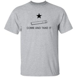 Vape come and take it shirt