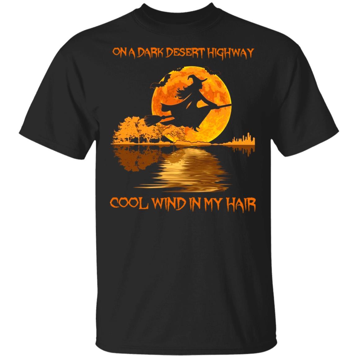 Witch On A Dark Desert Highway Cool Wind In My Hair Shirt
