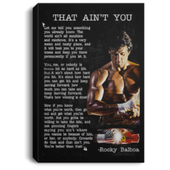 Rocky Balboa That ain't you Poster, Canvas
