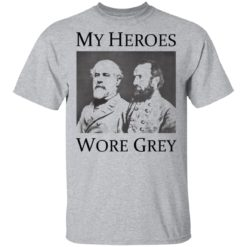 Confederate Generals My heroes wore grey shirt