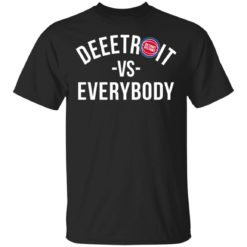 Deeetroit vs Everybody shirt