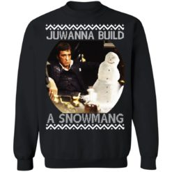Scarface Juwanna build a snowman Christmas sweater