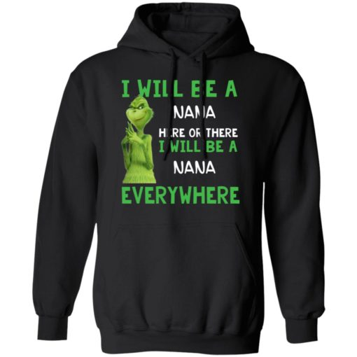 Custom name Grinch I will be a name here or there shirt