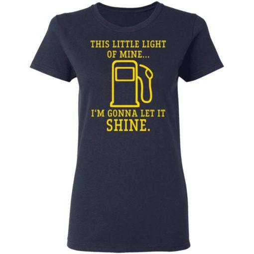 Gas station this little light of mine I'm gonna let shine shirt