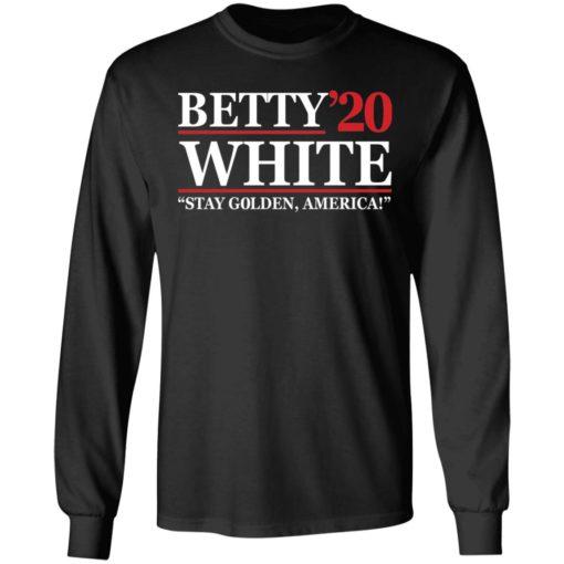 Betty White 2020 stay Golden America shirt