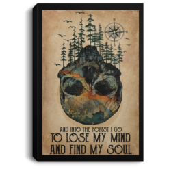 Skull forest and into the forest I go to lose my mind poster, canvas