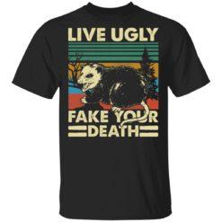 Possum Live ugly fake your death shirt