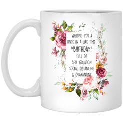Social Distancing Birthday Gift Self Isolation Mug