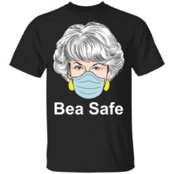Dorothy Golden Girls Bea Safe shirt