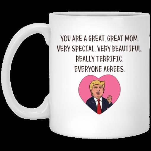 Donald Trump You are a great Mom very special mug