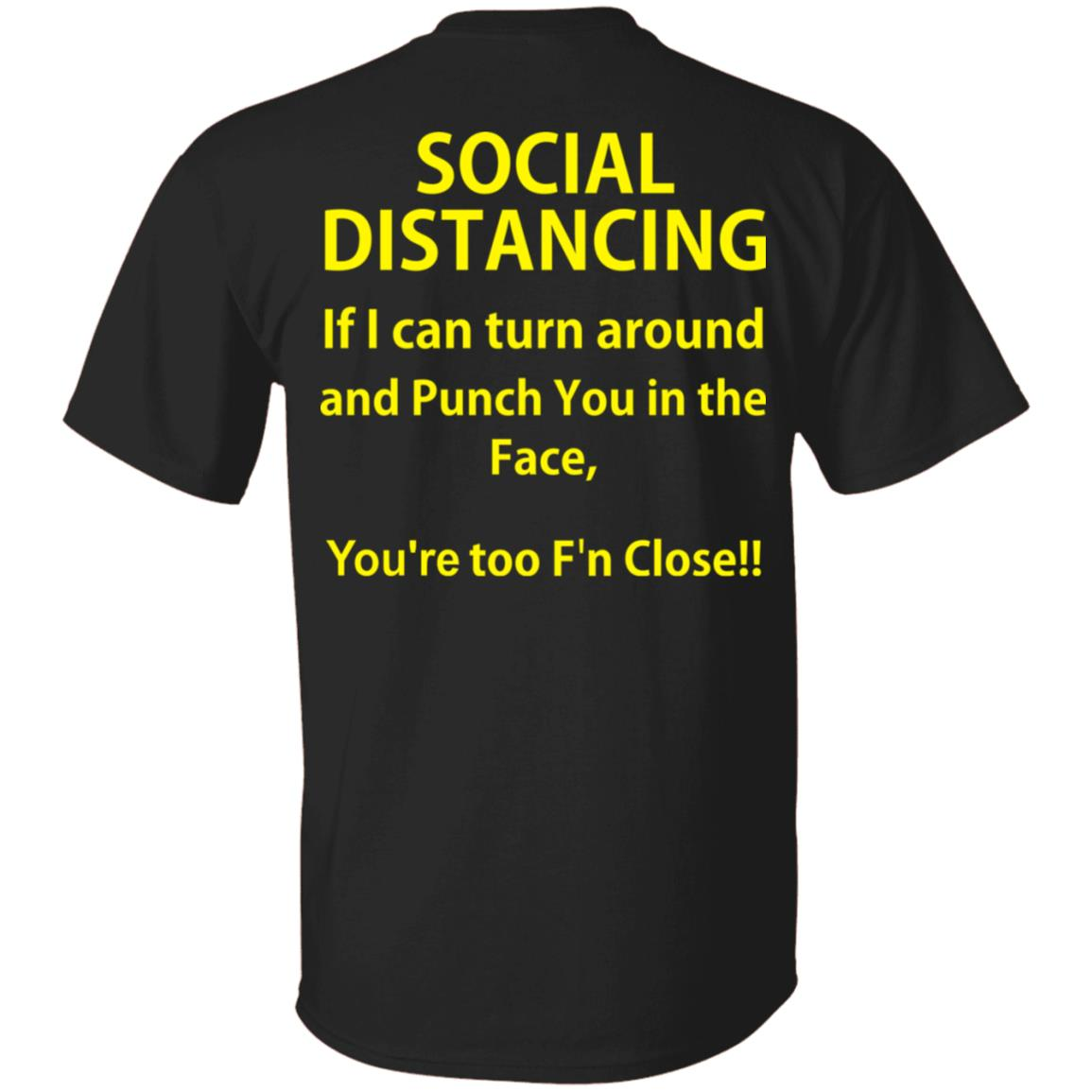 Social Distancing If I Can Turn Around And Punch You In The Face Shirt