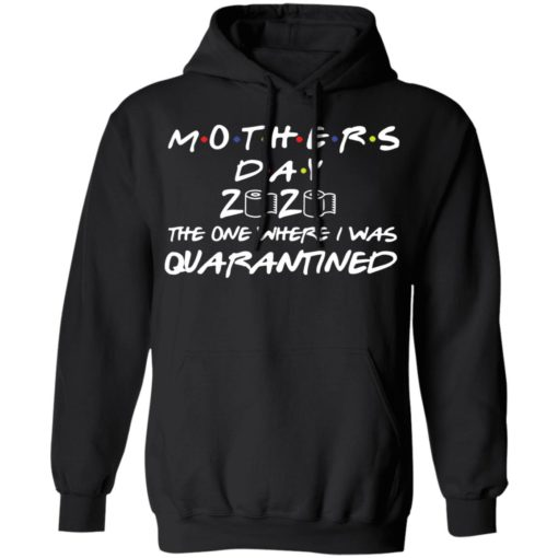 Mother's day 2020 the one where I was quarantined shirt