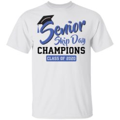 Senior skip day Champions class of 2020 shirt