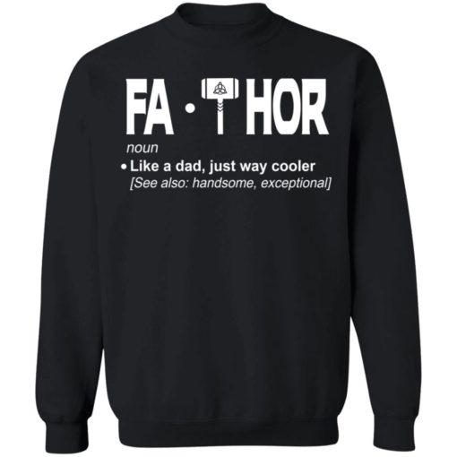 Fathor Like a dad just way cooler shirt