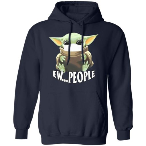 Baby Yoda Ew people shirt