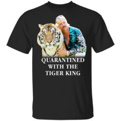 Joe Exotic Quarantined with the Tiger King shirt
