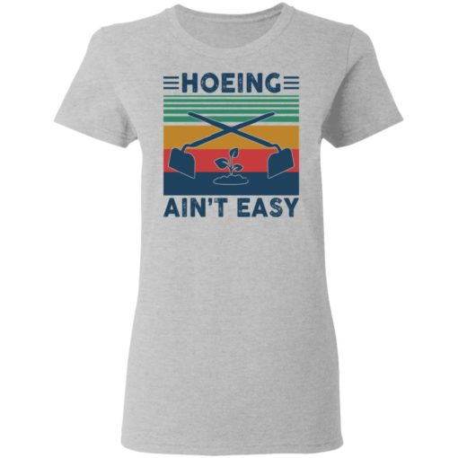 Garden Hoeing ain't easy vintage shirt