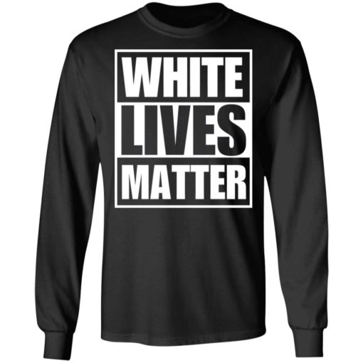 White Lives Matter shirt