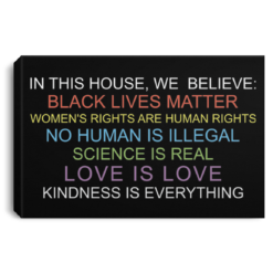 In this house we believe black lives matter poster, canvas