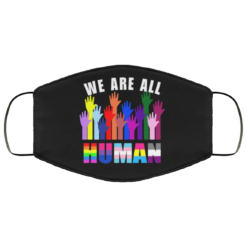 We Are All Human LGBT face mask