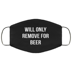 Will only remove for beer face mask