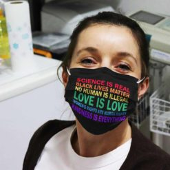 Science is real face no human is Illegal face mask