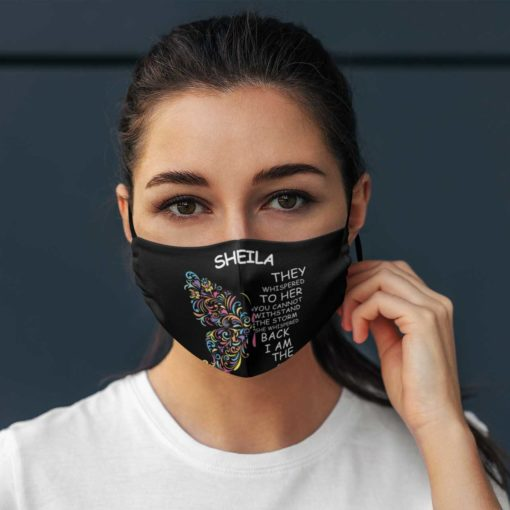 Personalized name cloth face mask: they whispered to her you cannot withstand the storm she whispered back I am the storm face mask