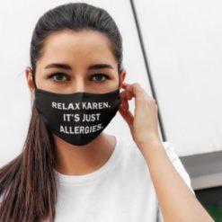 Relax Karen it's just allergies face mask