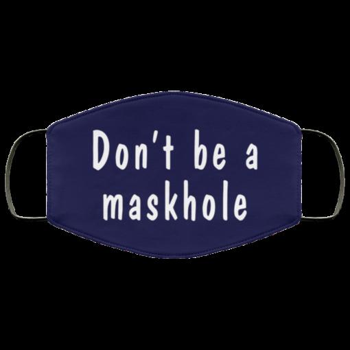 Don't be a maskhole face mask